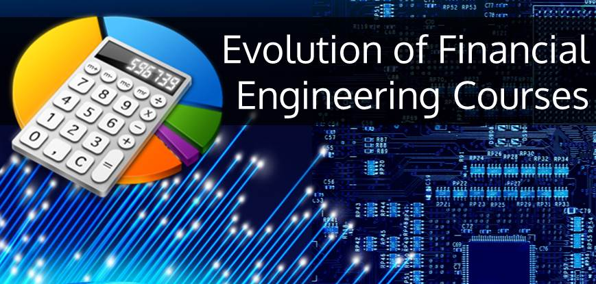 Evolution of Financial Engineering Courses