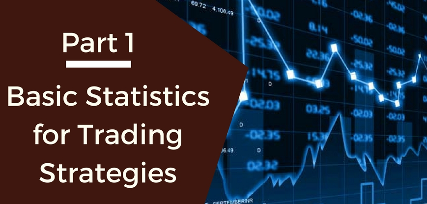 Basic Statistics for Trading Strategies - Part 1