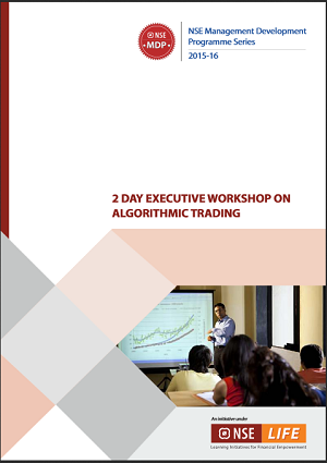 Algorithmic Trading Workshop in Management Development Program by NSE – June 2015