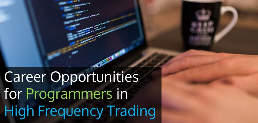 Career Opportunities for Programmers in HFT and Algorithmic Trading