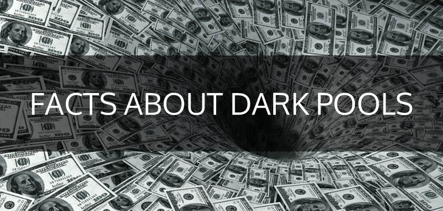 Facts about dark pools