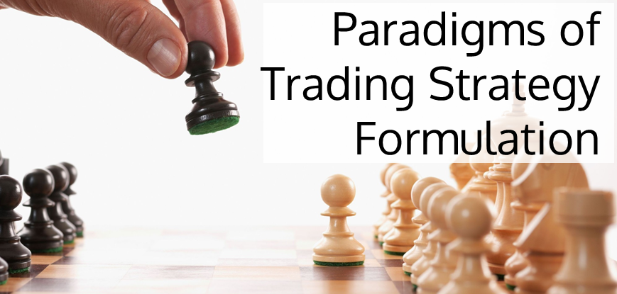 Paradigms of Trading Strategy Formulation
