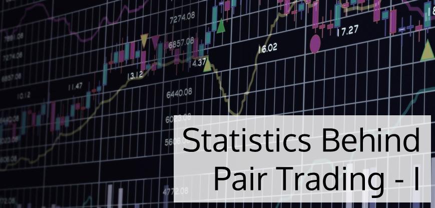 Statistics Behind Pair Trading - I