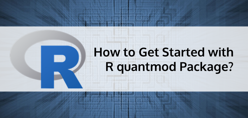 How to Get Started with R quantmod Package?