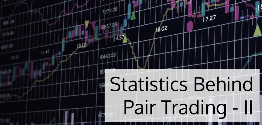 Statistics Behind Pair Trading - 2