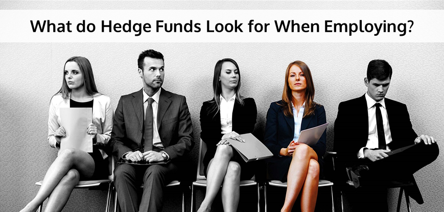 What do Hedge Funds Look for When Employing?
