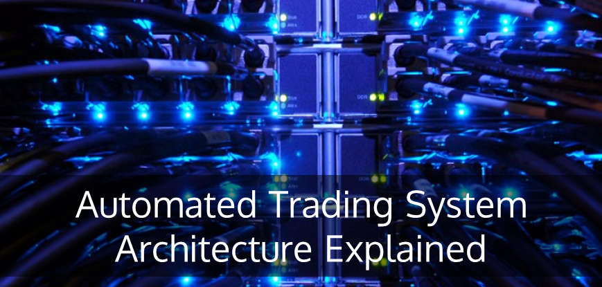 Automated Trading System Architecture Explained