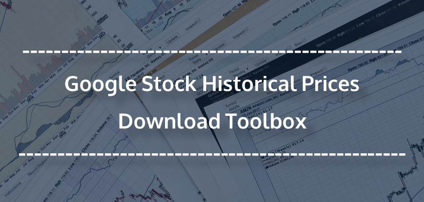 Google Stock Historical Prices Download Toolbox