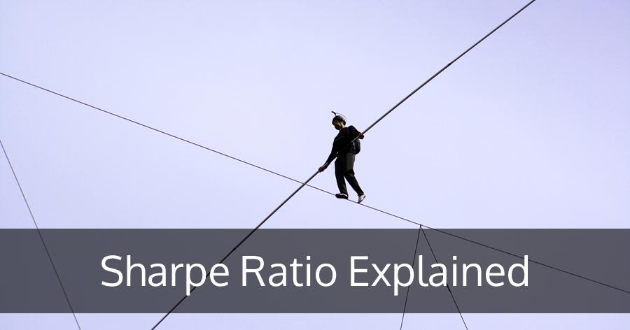 Sharpe Ratio Explained