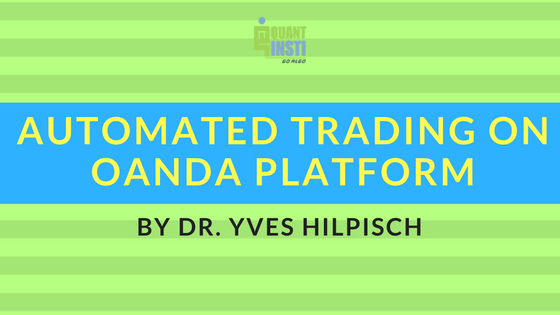 Automated Trading On Oanda Platform By Dr  Yves Hilpisch