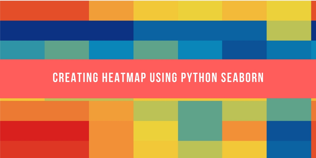 Using Seaborn Python Package for Creating Heatmap