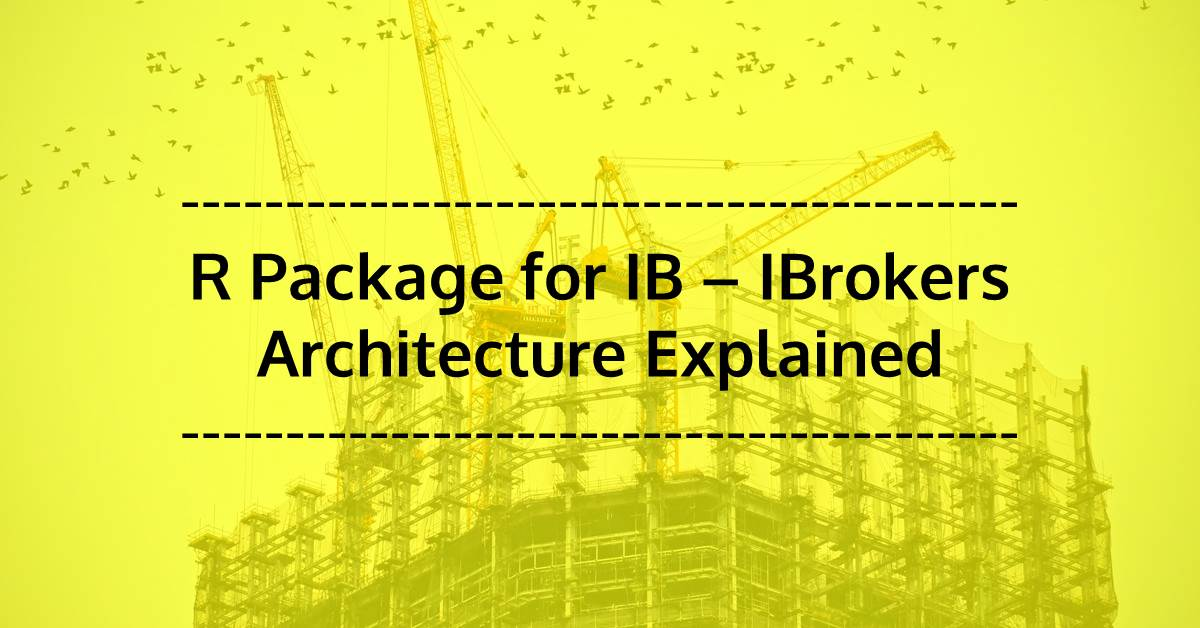 Architecture Explained of R Package for IB - IBrokers