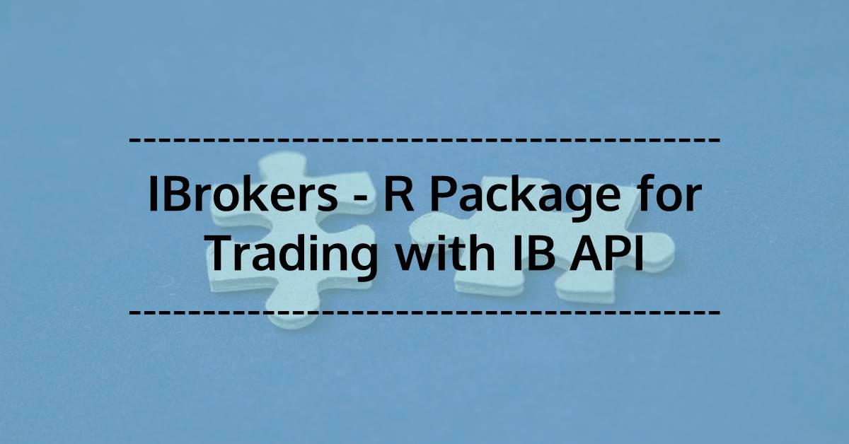 Interactive Brokers with R: Ibrokers Trading API