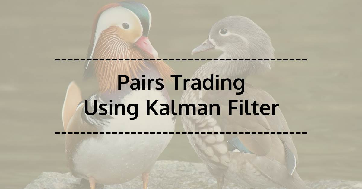 Implementing Pairs Trading Using Kalman Filter [EPAT PROJECT]