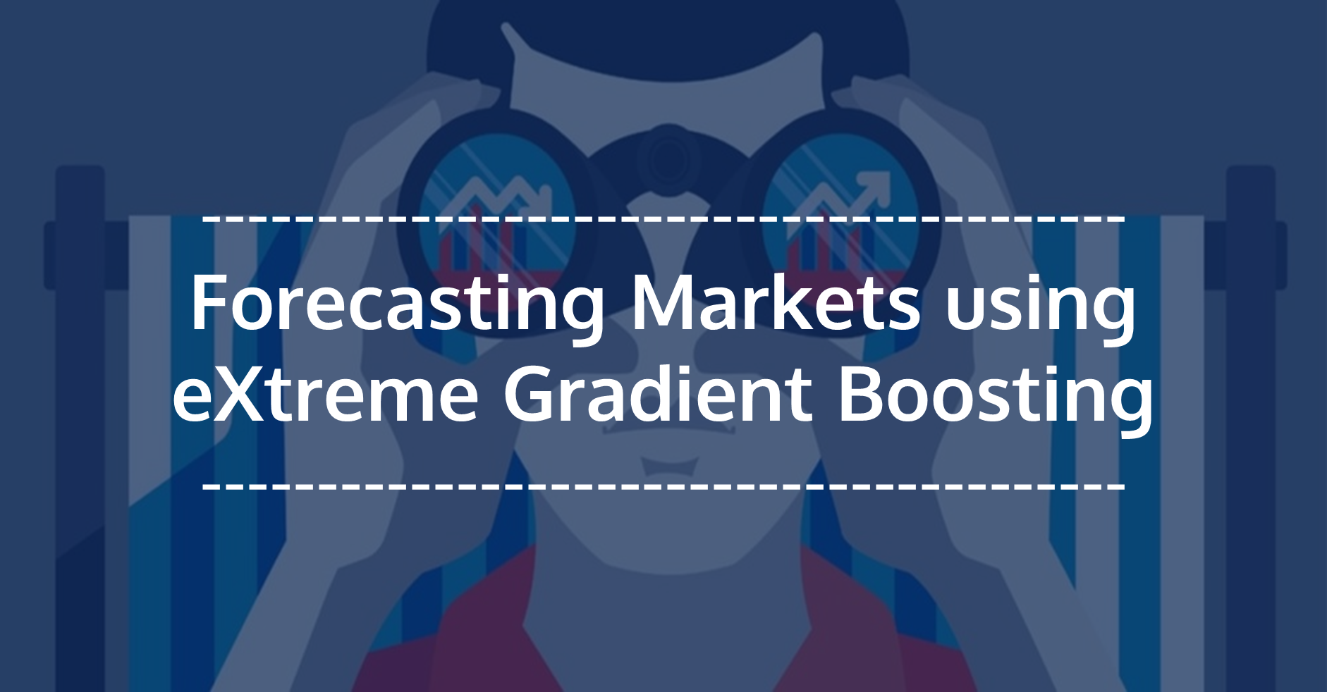 XGBoost-Forecasting Markets using eXtreme Gradient Boosting