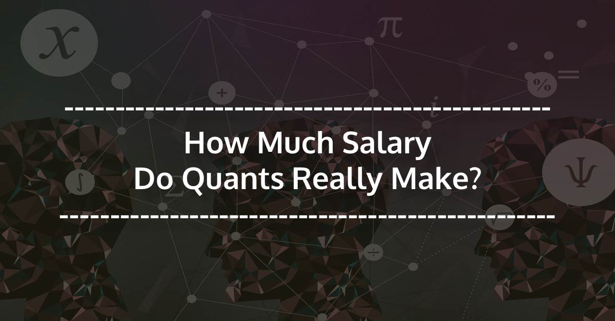 How Much Salary Do Quants Really Earn?