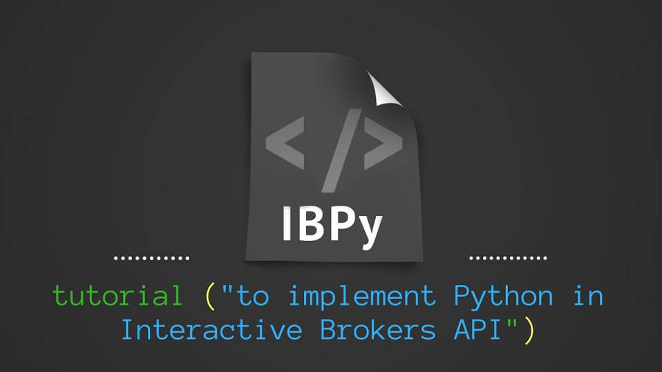 Trading with Interactive Brokers using Python: An IBPy Tutorial