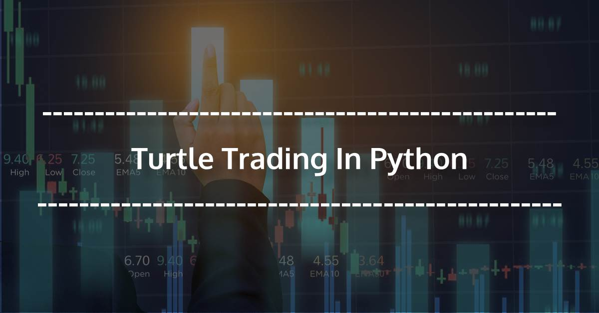 Turtle Trading In Python