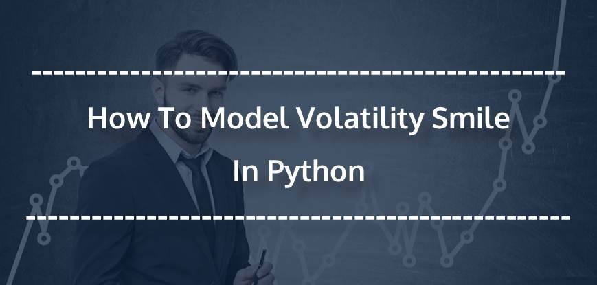 Modelling Volatility Smile In Python
