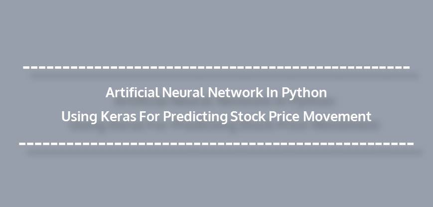 Artificial Neural Network In Python Using Keras For Predicting