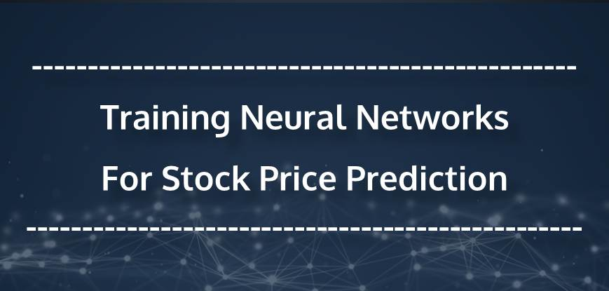 Stock Price Prediction For Training Neural Networks