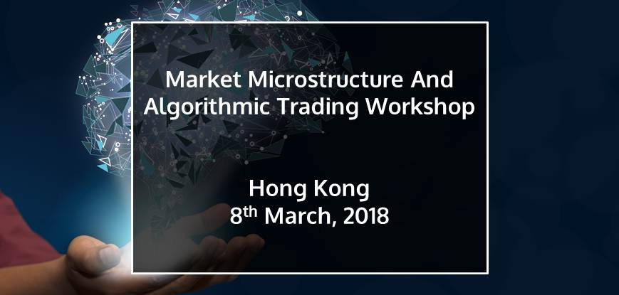 Market Microstructure And Algorithmic Trading Workshop