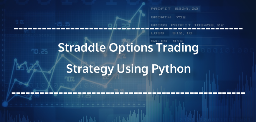 Straddle Options Trading Strategy Using Python