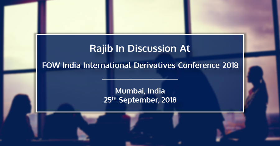 Rajib In Discussion At FOW India International Derivatives Conference 2018