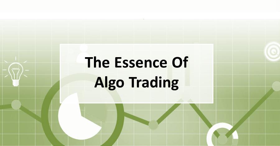 The Essence Of Algo Trading