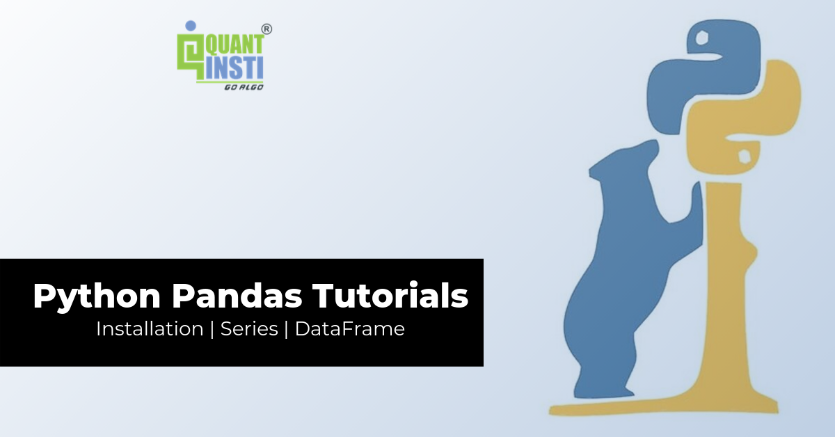 Python Pandas Tutorial: Installation, Series and DataFrame