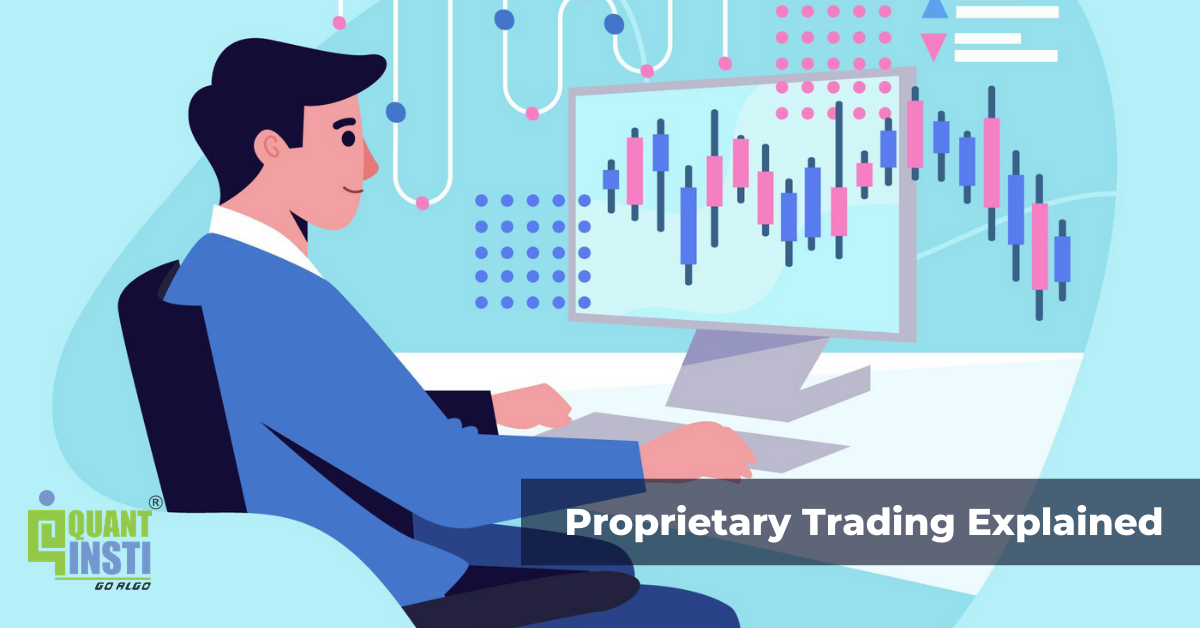 Proprietary Trading Explained: Definitions, Strategies and Career Opportunities!