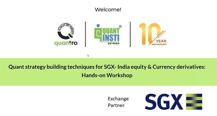 IG SGX QuantInsti Ishan Shah Workshop